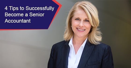 4 Tips to Successfully Become a Senior Accountant