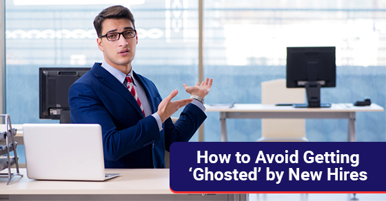 How to Avoid Getting 'Ghosted' by New Hires