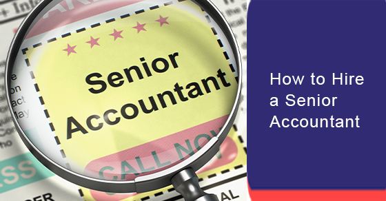 How to Hire a Senior Accountant